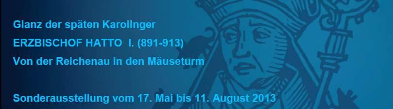 HATTO I. – Sonderausstellung im Dommuseum Mainz – 2013